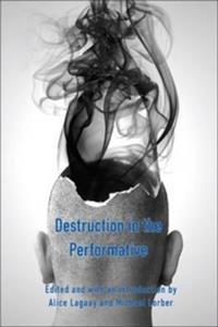 Destruction in the Performative
