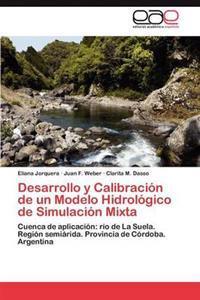 Desarrollo y Calibracion de Un Modelo Hidrologico de Simulacion Mixta