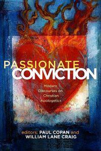 Passionate Conviction: Contemporary Discourses on Christian Apologetics