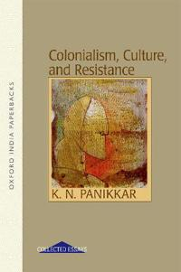 Colonialism, Culture and Resistance