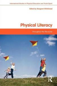 Physical Literacy: Throughout the Lifecourse