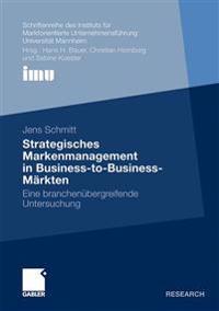 Strategisches Markenmanagement in Business-To-Business-Märkten: Eine Branchenübergreifende Untersuchung