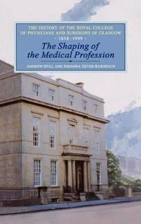 The Shaping of the Medical Profession