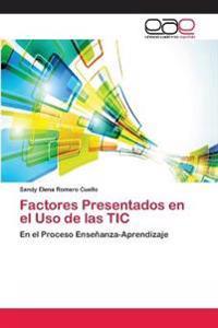 Factores Presentados En El USO de Las Tic
