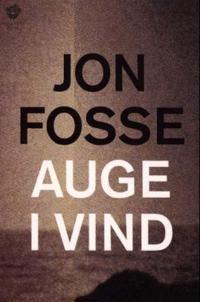 Auge i vind - Jon Fosse | Ridgeroadrun.org