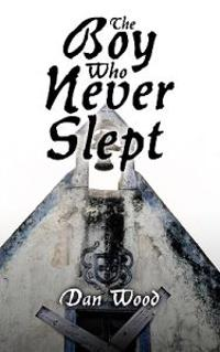 The Boy Who Never Slept