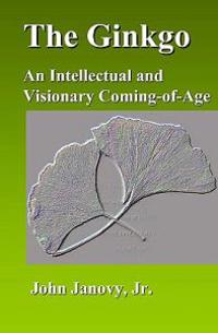 The Ginkgo: An Intellectual and Visionary Coming-Of-Age