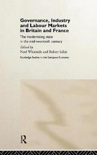 Governance, Industry and Labour Markets in Britain and France