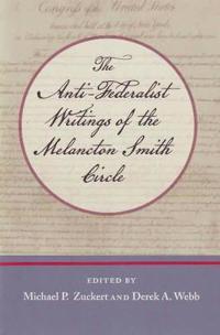 The Anti-Federalist Writings of the Melancton Smith Circle