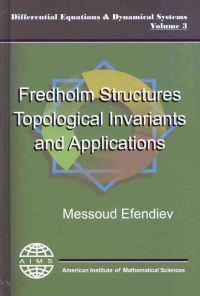 Fredholm Structures, Topological Invariants and Applications
