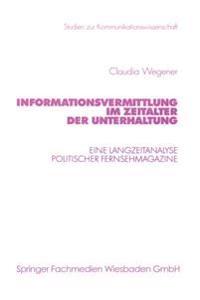 Informationsvermittlung Im Zeitalter Der Unterhaltung