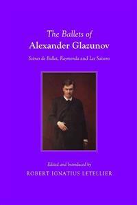 The Ballets of Alexander Glazunov
