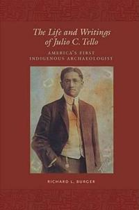 The Life and Writings of Julio C.Tello