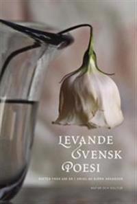 Levande svensk poesi : dikter från 600 år