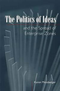 The Politics of Ideas and the Spread of Enterprise Zones