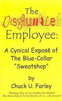 The Disgruntled Employee