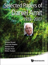 Selected Papers of Daniel Amit, 1938-2007