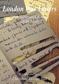 London War Letters of a Separated Family 1940 to 1945