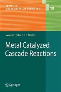 Metal Catalyzed Cascade Reactions