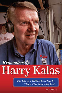 Remembering Harry Kalas: The Life of a Phillies Icon Told by Those Who Knew Him Best