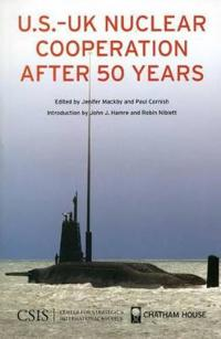 U.S.-UK Nuclear Cooperation After 50 Years