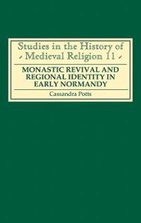 Monastic Revival and Regional Identity in Early Normandy                   C