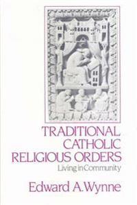 Traditional Catholic Religious Orders