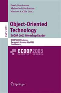 Object-Oriented Technology. ECOOP 2003 Workshop Reader