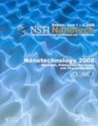 Nanotechnology 2008: Materials, Fabrication, Particles, and Characterization