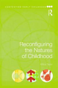 Reconfiguring the Natures of Childhood