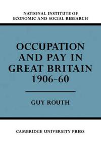 Occupation and Pay in Great Britain 1906-60