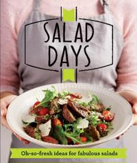 Salad days - oh-so-fresh ideas for fabulous salads