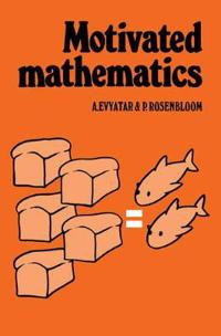 Motivated Mathematics