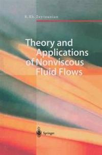 Theory and Applications of Nonviscous Fluid Flows