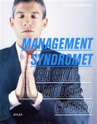 Managementsyndromet - Så skapas den moderna chefen
