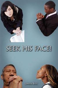 Seek His Face!