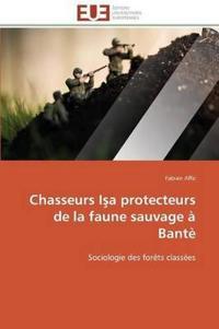 Chasseurs I a Protecteurs de la Faune Sauvage a Bante