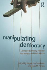 Manipulating Democracy