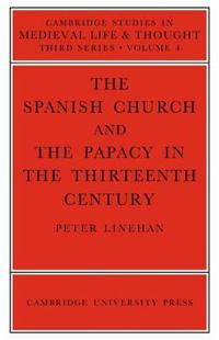 The Spanish Church And The Papacy in The Thirteenth Century