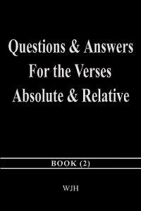 Questions & Answers for the Verses Absolute & Relative: Book (2)