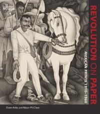 Revolution on paper - mexican prints 1910-1960