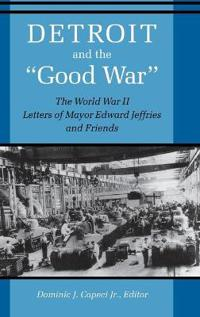 "Detroit and the ""Good War"""