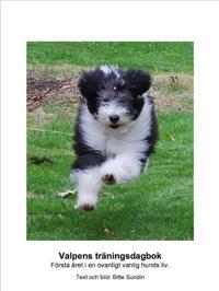 Valpens träningsdagbok. Första året i en ovanligt vanlig hunds liv.