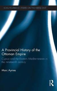 A Provincial History of the Ottoman Empire