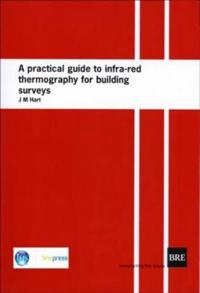 A Practical Guide to Infra-red Thermography for Building Surveys