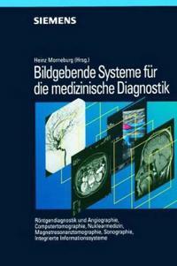 Bildgebende Systeme für die medizinische Diagnostik: Röntgendiagnostik und