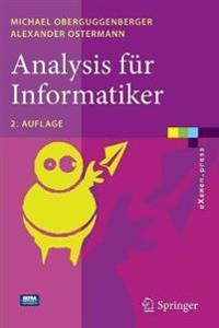 Analysis Für Informatiker: Grundlagen, Methoden, Algorithmen