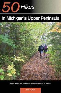 50 Hikes in Michigan's Upper Peninsula