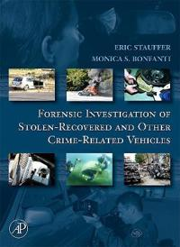 Forensic Investigation of Stolen-recovered Vehicles and Crime-related Vehicles