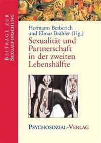 Sexualitat Und Partnerschaft in Der Zweiten Lebenshalfte